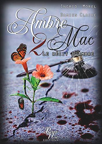 AMBRE 2 MAC: LE RECIT D'AMBRE PARTIE 1 (ROUGE NOIR EDITIONS) (French Edition)
