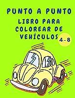 Punto a Punto Libro para Colorear de Vehículos: Libro para colorear para niños - Libro de actividades punto a punto con coches - Libro para colorear de vehículos de construcción para niños de 4 a 8 años - Mejor regalo para niños (Millennium)