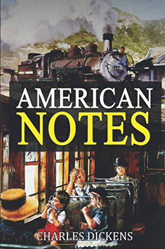 American Notes: Annotated (Charles Dickens Classic Book)