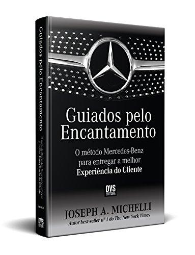 Guiados pelo Encantamento: O método Mercedes-Benz para entregar a melhor Experiência do Cliente