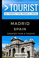 Greater Than a Tourist – Madrid Spain: 50 Travel Tips from a Local 1549837346 Book Cover