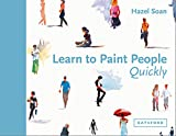 Learn to Paint People Quickly: A practical, step-by-step guide to learning to paint people in waterc...