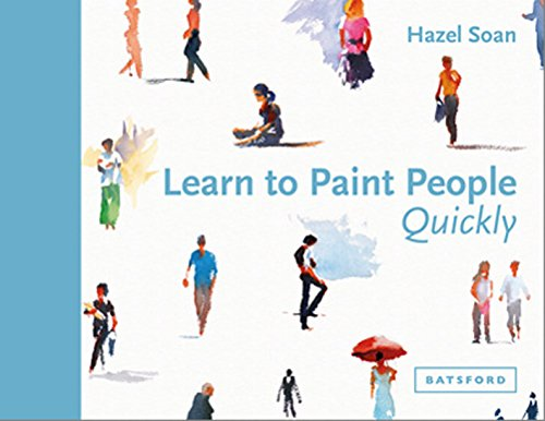 Learn to Paint People Quickly: A practical, step-by-step guide to learning to paint people in watercolour and oils (Learn Quickly) (English Edition)