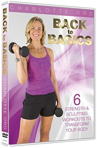 Back To Basics Fitness with Charlotte Ord - 6 x 15 minute workouts that focus on 2 major body areas per session