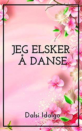 Jeg elsker å danse (Norwegian Edition)