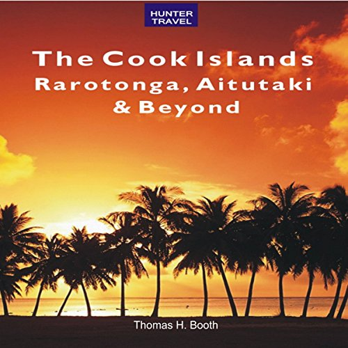 The Cook Islands: Rarotonga, Aitutaki & Beyond audiobook cover art