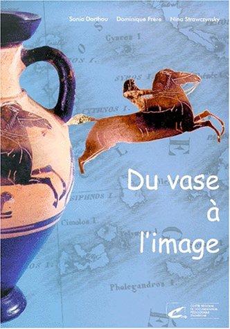 Du vase à l'image. : Le monde des Grecs et des Etrusques...