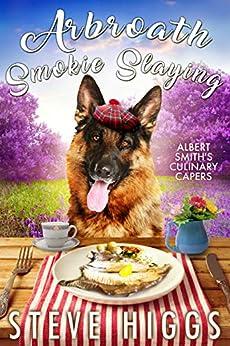Arbroath Smokie Slaying: Albert Smith's Culinary Capers Recipe 7 by [steve higgs]