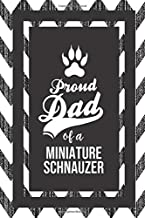 Proud Dad Of A Miniature Schnauzer: Pet Dad Gifts For Fathers Journal Lined Notebook To Write In