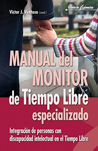 Manual del monitor de Tiempo Libre especializado (Escuela de animación nº 46) (Spanish Edition)