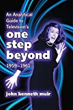 An Analytical Guide to Television's One Step Beyond, 1959-1961 (English Edition)