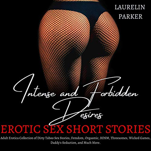 Intense and Forbidden Desires Audiobook By Laurelin Parker cover art