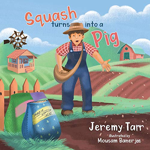 Compare Textbook Prices for Squash Turns into a Pig  ISBN 9781098307646 by Tarr, Jeremy,Jee, Mousam Baner