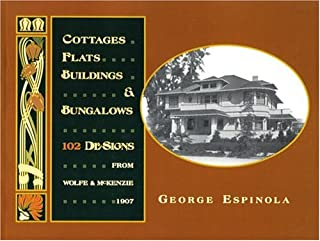 Cottages, Flats, Buildings & Bungalows: 102 Designs from Wolfe & McKenzie, 1907