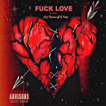Fuck Love (feat. G Purp)