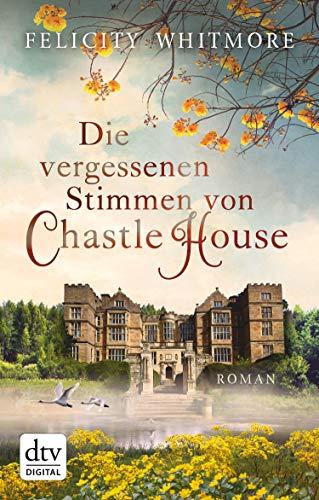 Die vergessenen Stimmen von Chastle House: Roman