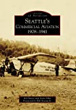 Seattle's Commercial Aviation: 1908-1941 (Images of Aviation) - Ed Davies
