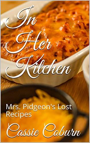 In Her Kitchen: Mrs. Pidgeon's L...