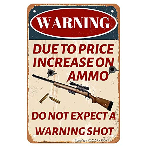 Warning Due to Price Increase on Ammo Do Not Expect a Warning Shot - Vintage Metal Funny Wall Art Decor for Outdoor Home Garage Garden Patio Farmhouse Yard Bar Indoor Door Gate