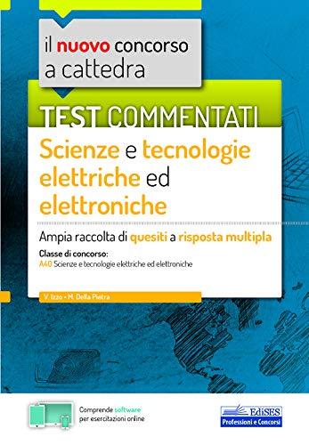 Test commentati Scienze e tecnologie elettriche ed elettroniche: Ampia raccolta di quesiti a risposta multipla