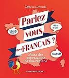 Parlez-vous (les) français ? Atlas des expressions de nos régions