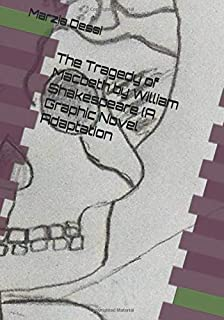 The Tragedy of Macbeth by William Shakespeare (A Graphic Novel Adaptation)