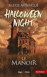 Halloween Night, tome 1 : Le manoir par Alexis Aubenque