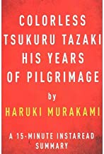 [ Colorless Tsukuru Tazaki and His Years of Pilgrimage by Haruki Murakami a 15-Minute Instaread Summary Summaries, Instaread ( Author ) ] { Paperback } 2014