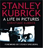 Stanley Kubrick: A Life in Pictures - Christiane Kubrick