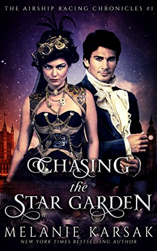Chasing the Star Garden (Airship Racing Chronicles Book 1) steampunk buy now online