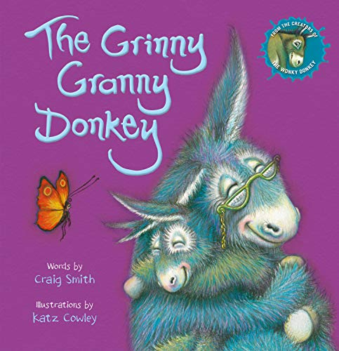 The Grinny Granny Donkey (PB): The new hilarious picture book in the #1 bestselling Wonky Donkey series!