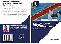 AGRICOLA II ORAZ BRAK POSZANOWANIA WOLNOSCI SLOWA W DRC: TEST ZBLIZENIOWY