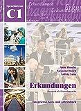 Erkundungen Deutsch als Fremdsprache C1: Integriertes Kurs- und Arbeitsbuch...