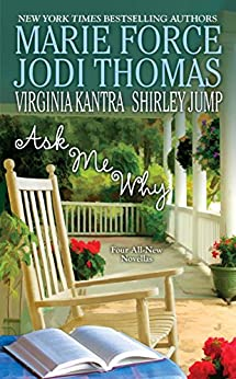 Ask Me Why by [Jodi Thomas, Marie Force, Shirley Jump, Virginia Kantra]
