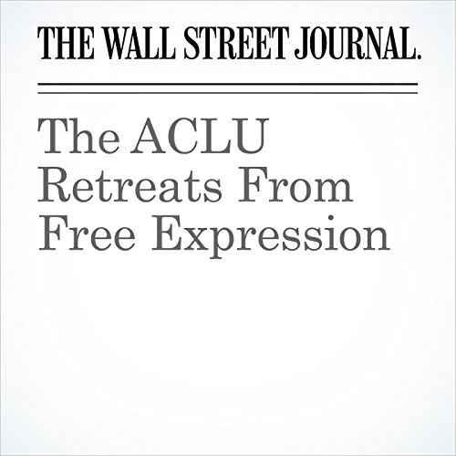 The ACLU Retreats From Free Expression audiobook cover art