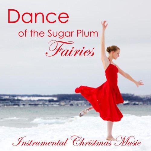 Dance of the Sugar Plum Fairies - Instrumental Christmas Music