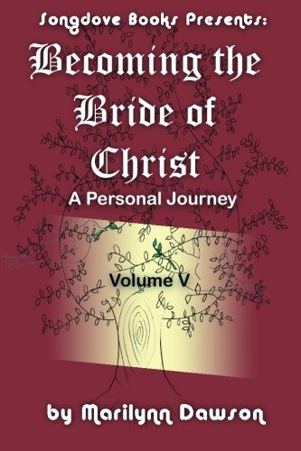 Book: Becoming the Bride of Christ - A Personal Journey (Volume 5) by Marilynn Dawson