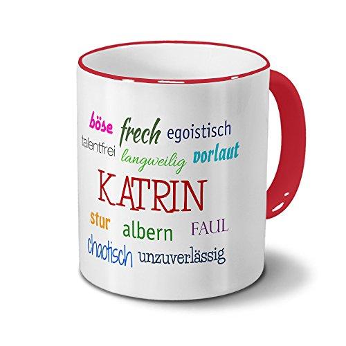 Tasse mit Namen Katrin - Negative Eigenschaften von Katrin - Namenstasse, Kaffeebecher, Mug, Becher, Kaffeetasse - Farbe Rot