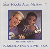Two Heads Are Better by BERNIE HARMONICA FATS PEARL (1995-05-01)
