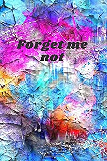 Forget me not: 6x9 inch The stories notebook beautiful memories, childhood and adolescence various events favorite in life