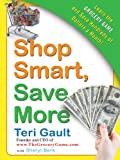 Shop Smart, Save More: Learn The Grocery Game and Save Hundreds of Dollars a Month (English Edition)