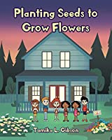 Planting Seeds to Grow Flowers
