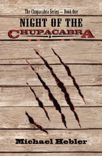 Book: Night of the Chupacabra (Chupacabra Series) by Michael Hebler