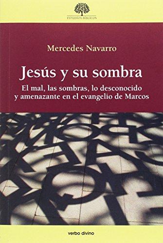 JESÚS Y SU SOMBRA: El mal, las sombras, lo desconocido y amenazante en el evangelio de Marcos (Estudios Bíblicos)