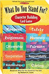 Image: What Do You Stand For? Character Building Card Game Cards | Cards: 60 pages | by Barbara A. Lewis (Author). Publisher: Free Spirit Publishing; Gmc Crds edition (September 1, 2006)