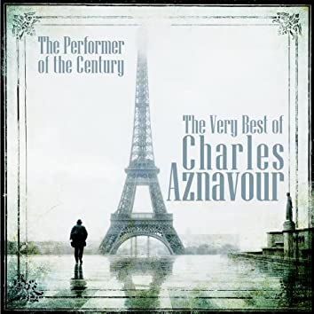 The Performer of the Century: The Very Best of Charles Aznavour