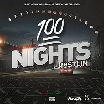 100 Nights Hustlin