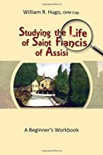Studying the Life of Saint Francis of Assisi: A Beginner's Workbook (Second Edition)