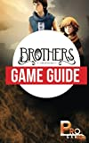 Brothers - a Tale of Two Sons Game Guide