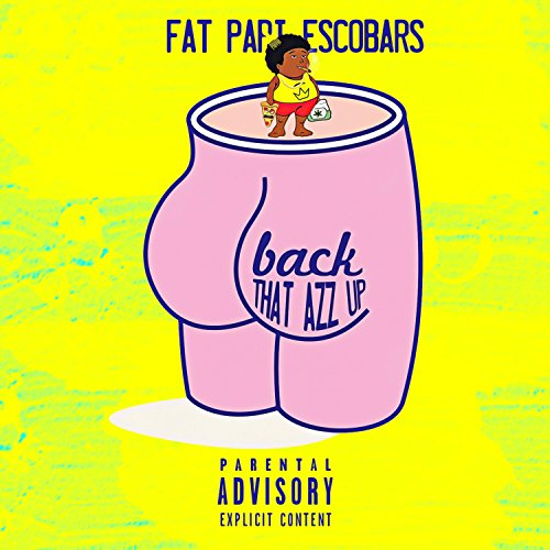 Back That Azz Up (feat. Spanish Fly) [Explicit]
